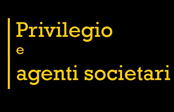 NO privilegio agli agenti societari